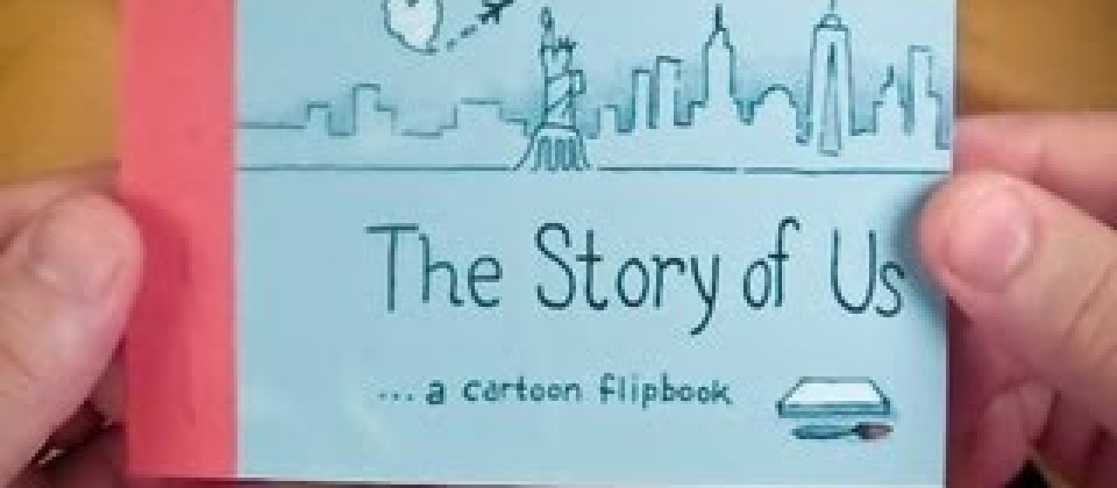The Story of Us (a cartoon flipbook)