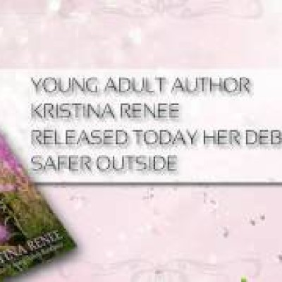 """DatSyn News – Young Adult Author Kristina Renee Released Debut Novel """"Safer Outside"""""""